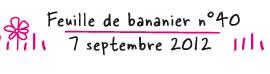 Feuille de bananier n°40 / 7 septembre 2012