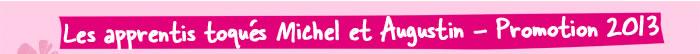Les apprentis toqués Michel et Augustin - Promotion 2013